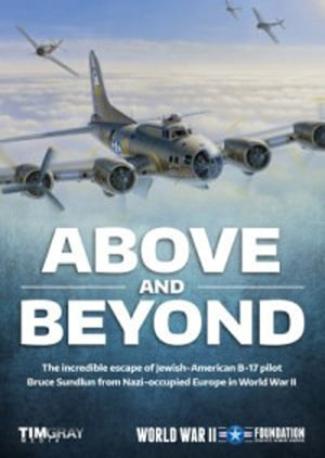 Above And Beyond: Bruce Sundlun's Incredible WWII Journey