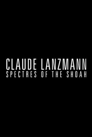 Poster for Claude Lanzmann: Spectres of the Shoah