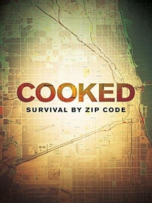 Poster for Cooked: Survival by Zip Code