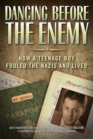 Poster for Dancing Before the Enemy: How a Teenage Boy Fooled the Nazis and Lived
