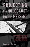 Poster for Projecting The Holocaust Into The Present: The Changing Focus of Contemporary Holocaust Cinema