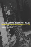 Poster for Holocaust and the Moving Image: Representations in Film and Television Since 1933, The