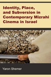 Poster for Identity, Place, and Subversion in Contemporary Mizrahi Cinema in Israel