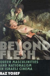 Poster for Beyond Flesh: Queer Masculinities and Nationalism in Israeli Cinema