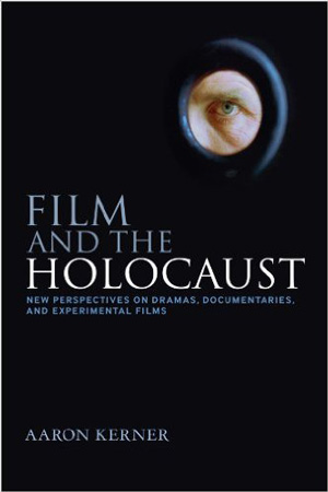 Poster for Film and the Holocaust: New Perspectives on Dramas, Documentaries, and Experimental Films