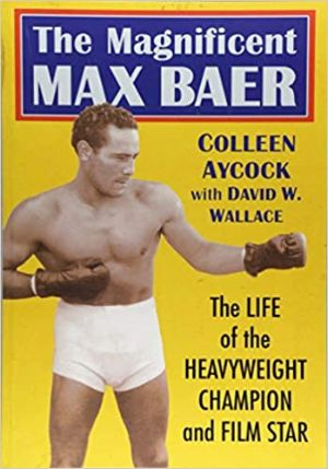 Poster for The Magnificent Max Baer: The Life of the Heavyweight Champion and Film Star